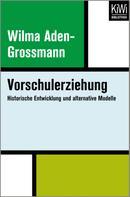 Wilma Aden-Grossmann: Vorschulerziehung