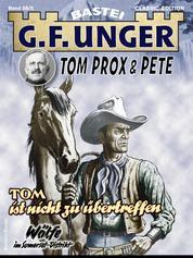 G. F. Unger Tom Prox & Pete 5 - Tom ist nicht zu übertreffen. Wölfe im Somerset-Distrikt