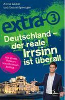 Alicia Anker: extra 3. Deutschland - Der reale Irrsinn ist überall ★★★★