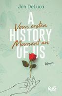 Jen DeLuca: A History of Us − Vom ersten Moment an ★★★★