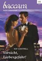 Kat Cantrell: Vorsicht, Liebesgefahr! ★★★★