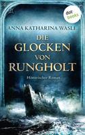 Anna katharina Wasle: Die Glocken von Rungholt ★★★★★