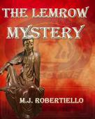 Mary Jo Robertiello: The Lemrow Mystery