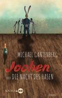 Michael Gantenberg: Jochen oder Die Nacht des Hasen ★★★★