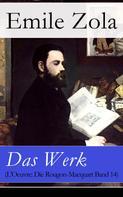 Émile Zola: Das Werk (L'Oeuvre: Die Rougon-Macquart Band 14)