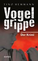 Tino Hemmann: Vogelgrippe ★★★