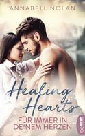 Annabell Nolan: Healing Hearts - Für immer in deinem Herzen