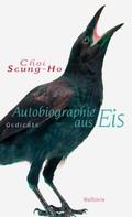 Choi Seung-Ho: Autobiographie aus Eis