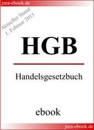 : HGB - Handelsgesetzbuch - Aktueller Stand: 1. Februar 2015 ★★★★