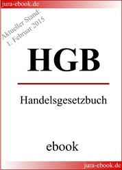 HGB - Handelsgesetzbuch - Aktueller Stand: 1. Februar 2015 - E-Book