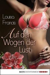 Auf den Wogen der Lust - Erotischer Roman