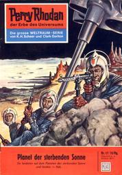 """Perry Rhodan 17: Planet der sterbenden Sonne - Perry Rhodan-Zyklus """"Die Dritte Macht"""""""