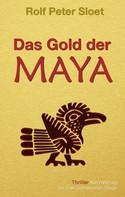 Rolf Peter Sloet: Das Gold der Maya ★★★★
