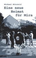 Michael Mitrovic: Eine neue Heimat für Mira