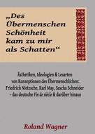 """Roland Wagner: """"Des Übermenschen Schönheit kam zu mir als Schatten"""""""