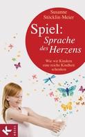 Susanne Stöcklin-Meier: Spiel: Sprache des Herzens