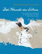 Birgit Bernhard: Zwei Freunde im Schnee