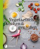 Doris Brugger: Vegetarisch kochen & genießen ★★★