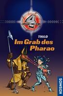 THiLO: Vier durch die Zeit, 6, Im Grab des Pharao ★★★★★