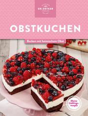 Meine Lieblingsrezepte: Obstkuchen - Backen mit heimischem Obst
