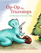 Mitch Martin: Op-Op, the Triceratops