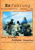 Andreas Goeschel: Erfahrung Neu Delhi-Neustrelitz.., Pakistan.., Iran..,Himalaja