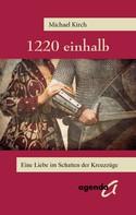 Michael Kirch: 1220 einhalb