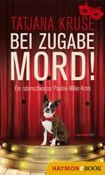 Tatjana Kruse: Bei Zugabe Mord! ★★★★