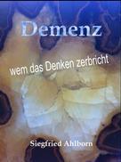 Siegfried Ahlborn: Demenz ★