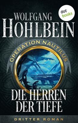 Die Herren der Tiefe: Operation Nautilus - Dritter Roman