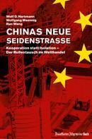 Wolf D. Hartmann: Chinas neue Seidenstraße: Kooperation statt Isolation – Der Rollentausch im Welthandel ★★★★★