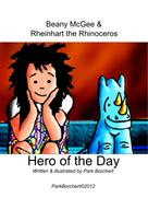 Park Borchert: Beany McGee and Rheinhart the Rhinoceros: Hero of the Day