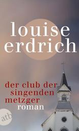 Der Club der singenden Metzger - Roman