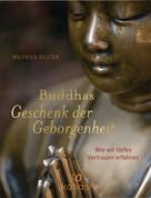 Wilfried Reuter: Buddhas Geschenk der Geborgenheit ★★★★★