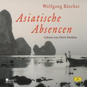 Wolfgang Büscher: Asiatische Absencen