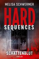 Melisa Schwermer: Hard-Sequences – Schattenblut