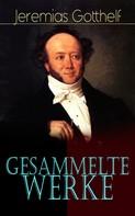Jeremias Gotthelf: Gesammelte Werke ★★★★