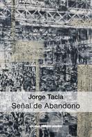 Paula Barría: Jorge Tacla: Señal de Abandono