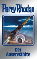 Clark Darlton: Perry Rhodan 116: Der Auserwählte (Silberband) ★★★★