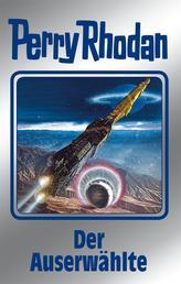"""Perry Rhodan 116: Der Auserwählte (Silberband) - 11. Band des Zyklus """"Die kosmischen Burgen"""""""