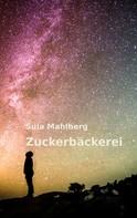 Sula Mahlberg: Zuckerbäckerei