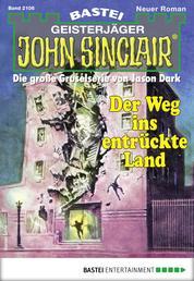 John Sinclair 2106 - Horror-Serie - Der Weg ins entrückte Land