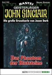 John Sinclair - Folge 1899 - Das Phantom der Blutsteine
