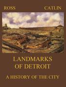 Robert B. Ross: Landmarks of Detroit