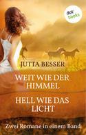 Jutta Besser: Weit wie der Himmel & Hell wie das Licht ★★★★