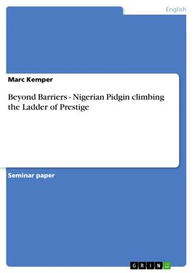 Beyond Barriers - Nigerian Pidgin climbing the Ladder of Prestige