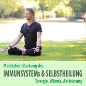 Meditation Stärkung des Immunsystems und Selbstheilung, Energie, Wärme, Aktivierung