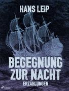 Hans Leip: Begegnung zur Nacht