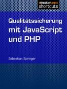 Sebastian Springer: Qualitätssicherung mit JavaScript und PHP