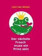 Leni van Almen: Der nächste Frosch muss ein Prinz sein ★★★★